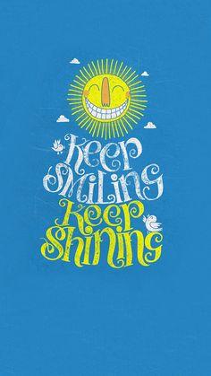 Keep Smiling Keep Shining iPhone 6 Wallpaper