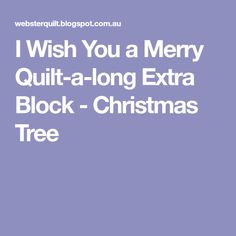 I Wish You a Merry Quilt-a-long Extra Block - Christmas Tree