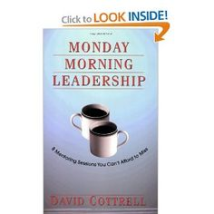 Monday Morning Leadership: 8 Mentoring Sessions You Can't Afford to Miss -- by David Cottrell.  Click for more details.