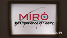 """Video about the exhibition """"Miró: The Experience of Seeing"""" produced by the Nasher Museum of Art at Duke University"""