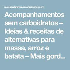 Acompanhamentos sem carboidratos – Ideias & receitas de alternativas para massa, arroz e batata – Mais gordura, menos carboidratos!