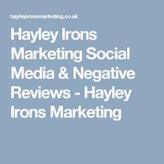 Hayley Irons Marketing Social Media & Negative Reviews - Hayley Irons Marketing Social Media Negative, Digital Marketing Plan, Irons, Iron