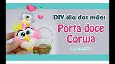 DIY -  Dia das Mães  Porta Doce de coruja