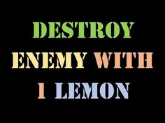 Lemon destruction spell can destroy your biggest enemy in fraction of a second