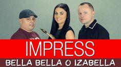 Impress - Bella Bella o Izabella (Official Video)