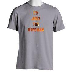 Just the Hypeman Unisex Crewneck T-Shirt