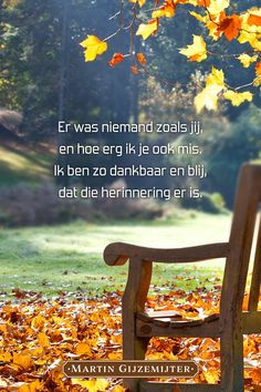 Niemand zoals jij - Troostgedachten - Apocalypse Now And Then Sef Quotes, Words Quotes, Qoutes, H Words, Love Words, In Memoriam Quotes, In Loving Memory Quotes, Celine, I Love My Mother