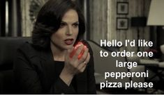 Regina/Evil Queen: Hello I'd like to order a large pepperoni pizza please. Funny pictures of Once Upon a Time. XD I love this fandom! Best Tv Shows, Best Shows Ever, Favorite Tv Shows, Movies And Tv Shows, Ouat, Once Upon A Time Funny, Once Up A Time, Regina Mills, Outlaw Queen