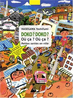 Doko? Doko ? Où ça, où ça ? : Petites sorties en ville de Yoshifumi Hasegawa http://www.amazon.fr/dp/2877309576/ref=cm_sw_r_pi_dp_kcUhvb11AKK3Z