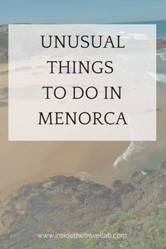 7 Unusual Things To Do in Menorca