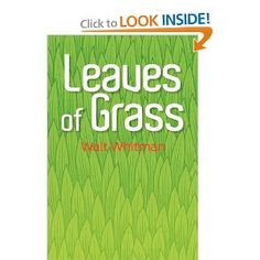 """Leaves of Grass:  Leaves of Grass (1855) is a poetry collection by the American poet Walt Whitman. Among the poems in the collection are """"Song of Myself,"""" """"I Sing the Body Electric,"""" and in later editions, Whitman's elegy to the assassinated President Abraham Lincoln, """"When Lilacs Last in the Dooryard Bloom'd."""" Whitman spent his entire life writing Leaves of Grass, revising it in several editions until his death."""