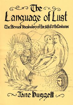 Stuart Press Living History Series:  The Language of Lust, 16th & 17th Centuries Reference Book