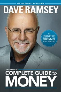 Dave Ramsey's Complete Guide to Money: The Handbook of Financial Peace University - http://www.learnexecutive.com/finance-for-executives/dave-ramseys-complete-guide-to-money-the-handbook-of-financial-peace-university/