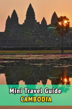 Mini travel guide to Cambodia. Useful tips and information for your travel to Cambodia. Where to sleep, what to eat, visa requirements, best time of the year to travel to Cambodia and much more.