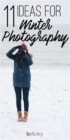 Get creative with your photography this winter - these ideas are all a must-try! #photography #inspiration #tips #winter
