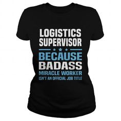 Awesome Tee Logistics Supervisor Shirts & Tees #tee #tshirt #named tshirt #hobbie tshirts # Logistics Supervisor
