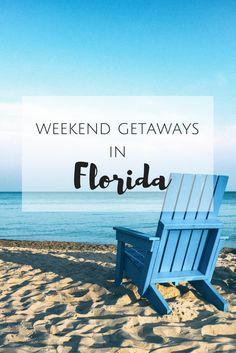 The Best Weekend Getaways in Florida  www.discoveringyourhappy.com