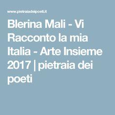 Blerina Mali - Vi Racconto la mia Italia  - Arte Insieme 2017 | pietraia dei poeti