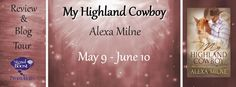 Diverse Reader: Blog Tour: My Highland Cowboy by Alexa Milne ~Gues...