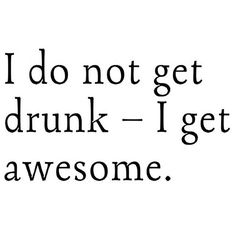 Het is weer vrijdag na 17:00. Time to get awesome!  #TGIF #fridaynight #friday #drinking #weekend #friyay #partying #fun #booze #havingfun #friends #qotd #quotes #quotestoliveby #funnyquotes