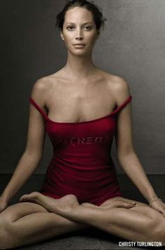 Christy Turlington - Meditation & Yoga... Love her anti-botox stance, pure perfection