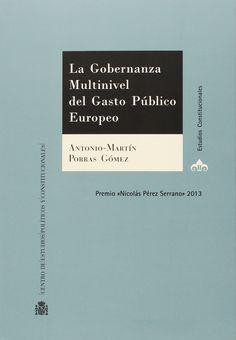 La gobernanza multinivel del gasto público europeo / Antonio-Martín Porras Gómez