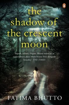 The Shadow Of The Crescent Moon - Kindle edition by Fatima Bhutto. Literature & Fiction Kindle eBooks @ Amazon.com.