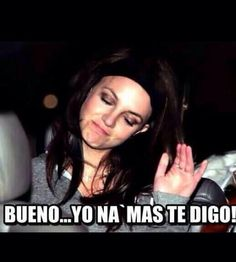 Bueno... yo na'mas te digo. #frases #humor #BritneySpears