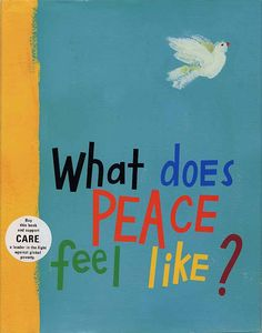 """What Does Peace Feel Like?"" by Vladimir Radunsky. Ages 4-8. Adams Book Company price: $15.29 (35% off cover price)."