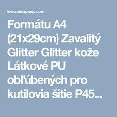 Formátu A4 (21x29cm) Zavalitý Glitter Glitter kože Látkové PU obľúbených pro kutilovia šitie P45A-in syntetická koža Z Dom a záhrada o Aliexpress.com |  Alibaba Group