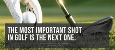 The most important shot in Golf is the next one #golfcourse #golf #liveandlearn #life