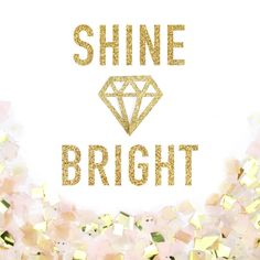 Shine Bright Gold Glitter Banner - Shine Bright Like a Diamond Gold Sparkle Banner - Party Decoration // Wedding Decor // Home Decor by CloverandBloomCo on Etsy https://www.etsy.com/listing/221772287/shine-bright-gold-glitter-banner-shine