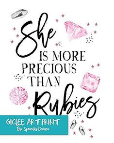 She is more Precious than Rubies Proverbs 3:15 Inspirational Typography Art Print