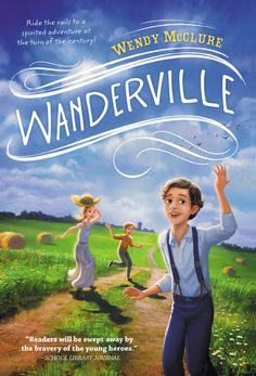 WANDERVILLE by Wendy McClure -- The first book in a historical series that's perfect for fans of THE BOXCAR CHILDREN!