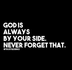 Thank you God for being by my side...