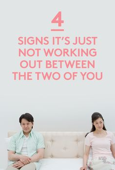 4 Signs It's Just Not Working Out Between the Two of You | It rarely takes just one fight or one personality trait to end a relationship. More often, a breakup occurs because several of those fights or behaviors are piling up, leaving one or the other person feeling like they're stuck in the purgatory of a tough decision: should I stay or should I go?
