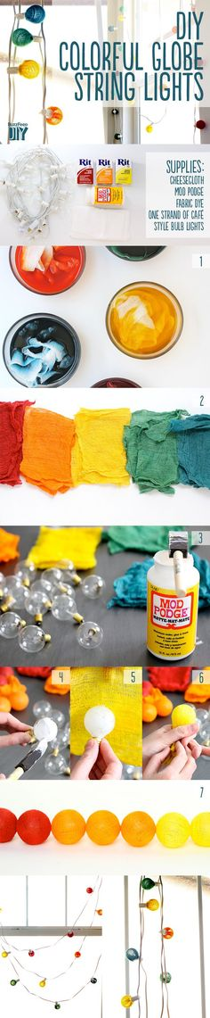 Cover bulbs with dyed cheesecloth.