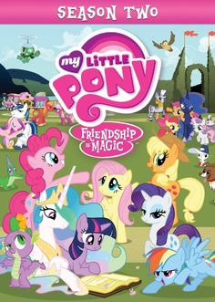 My Little Pony Friendship Is Magic: Season Two. I have season one, but I really want allllllll if them. :)
