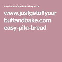 www.justgetoffyourbuttandbake.com easy-pita-bread