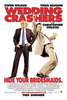 Wedding Crashers...funny