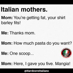 "Italian mothers and weight ""Barely,"" not barley"