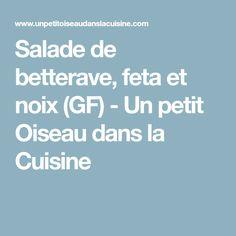 Salade de betterave, feta et noix (GF) - Un petit Oiseau dans la Cuisine