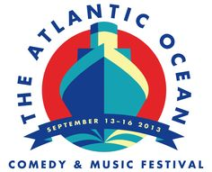 buy me a ticket? The Atlantic Ocean Comedy & Music Festival