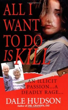 Bestseller Books Online All I Want To Do Is Kill (Pinnacle True Crime) Dale Hudson $6.99  - http://www.ebooknetworking.net/books_detail-0786018615.html
