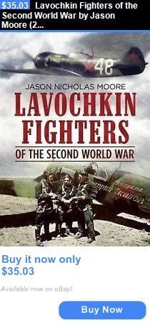 cookbooks: Lavochkin Fighters Of The Second World War By Jason Moore (2016, Hardcover) BUY IT NOW ONLY: $35.03