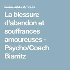La blessure d'abandon et souffrances amoureuses - Psycho/Coach Biarritz
