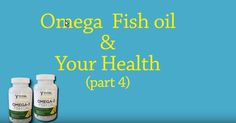 Omega Fish oil and Your Health (part Omega 3 Fish Oil, Health, Health Care, Salud