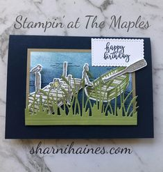 Stampin' Up! by the dock Birthday Cards For Boys, Masculine Birthday Cards, Masculine Cards, Male Birthday, Happpy Birthday, Nautical Cards, Beach Cards, Stamping Up Cards, Fathers Day Cards