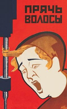 """Soviet Accident Prevention Posters  """"Hide the hair"""""""