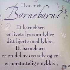 Barnebarn. The Words, Nostalgic Pictures, Baby Barn, Life Inspiration, The Hobbit, Diy And Crafts, Poems, Singing, Positivity